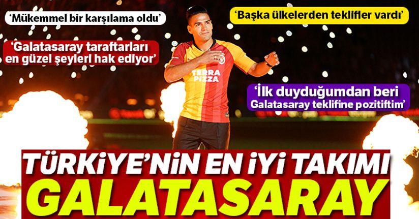 Radamel Falcao: 'Galatasaray Türkiye'nin en iyi takımı'