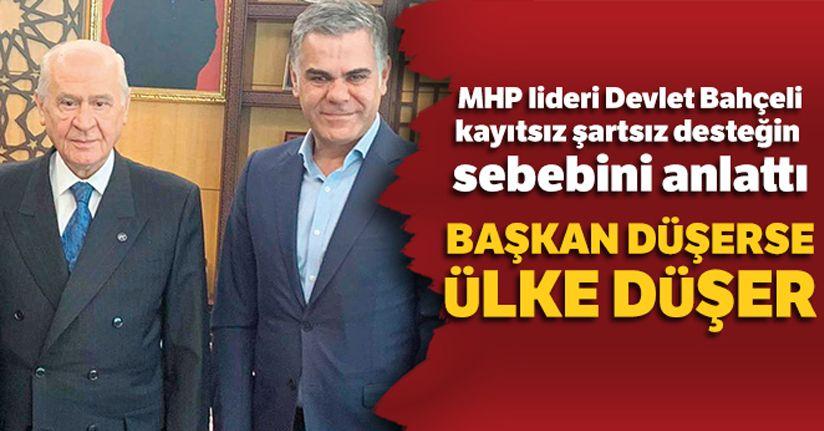 MHP lideri Devlet Bahçeli: 'Başkan düşerse ülke düşer'