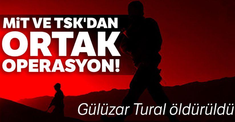 MİT ve TSK'dan ortak operasyon! Gülüzar Tural öldürüldü