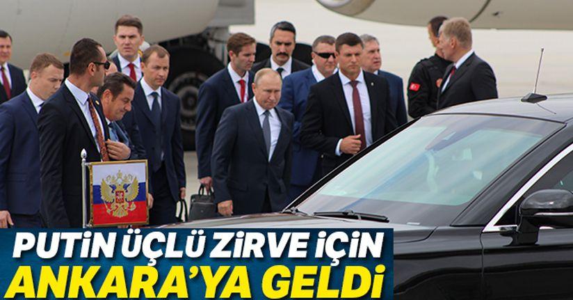 Rusya Devlet Başkanı Putin, Üçlü Zirve için Ankara'ya geldi
