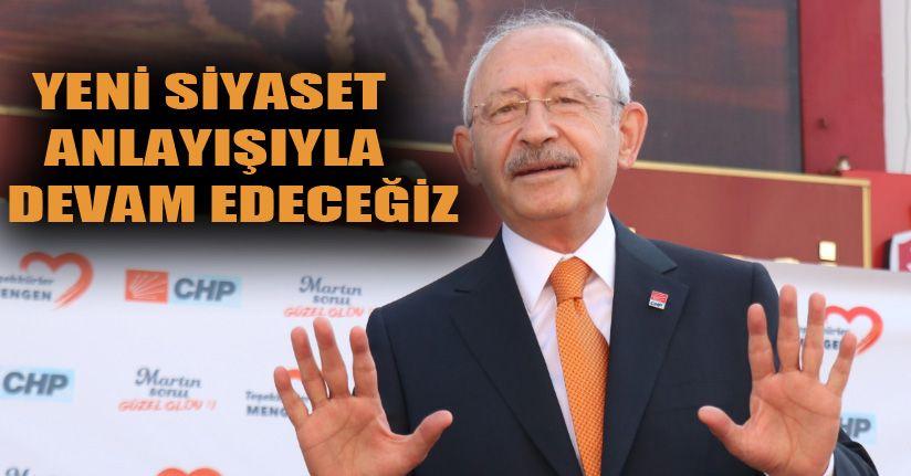 """Kılıçdaroğlu: """"Yeni Siyaset Anlayışıyla Yolumuza Devam Ediyoruz"""