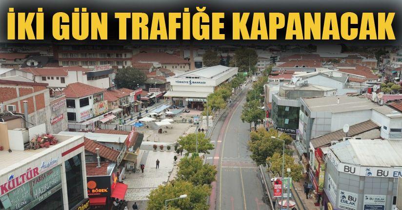 İstanbul Caddesi 2 gün trafiğe kapanıyor