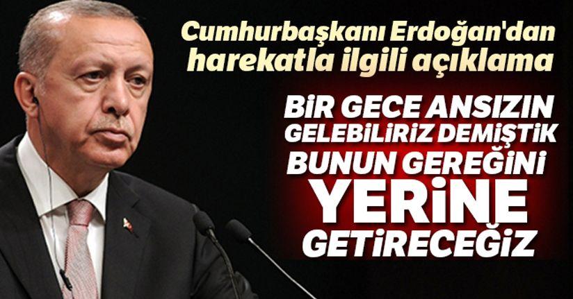 Cumhurbaşkanı Erdoğan'dan harekatla ilgili açıklama