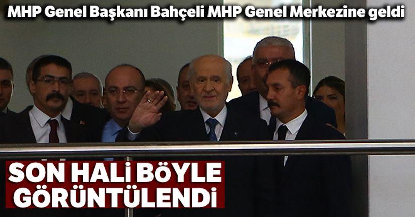 MHP Genel Başkanı Bahçeli MHP Genel Merkezine geldi