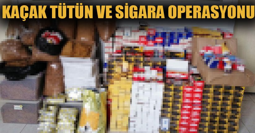 120 bin lira değerinde kaçak tütün ve malzemeler ele geçirildi