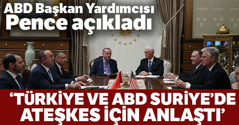 ABD ile Türkiye, Suriye'de bir ateşkes konusunda anlaşmaya vardı