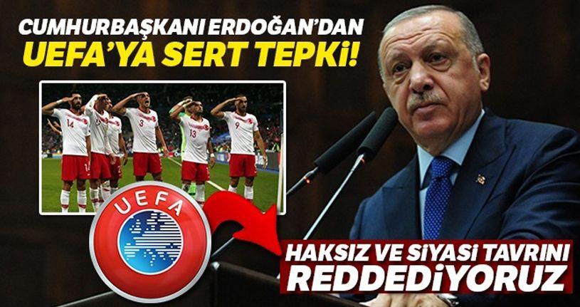 Cumhurbaşkanı Erdoğan'dan UEFA'ya tepk